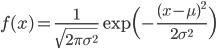 \displaystyle f(x) = \frac{1}{\sqrt{2 \pi \sigma^2}} \exp \Bigl( - \frac{(x-\mu)^2}{2 \sigma^2} \Bigr)