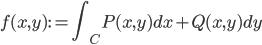 \displaystyle f(x, y) := \int_C P(x, y)dx + Q(x, y)dy