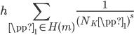 \displaystyle h\sum_{\pp_1 \in H(\mathfrak{m})} \frac{1}{(N_K \pp_1)^s}