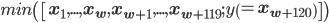\displaystyle min\left(\left[\mathbf{x_{1}}, ...,\mathbf{x_{w}}, \mathbf{x_{w+1}}, ...,\mathbf{x_{w+119}};y\left(=\mathbf{x_{w+120}}\right)\right]\right)