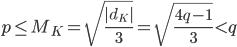 \displaystyle p \leq M_K = \sqrt{\frac{|d_K|}{3}} = \sqrt{\frac{4q-1}{3}} < q