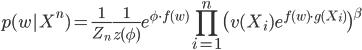 \displaystyle p(w X^n) = \frac{1}{Z_n} \frac{1}{z(\phi)} e^{\phi \cdot f(w)} \prod_{i=1}^n \bigl( v(X_i) e^{f(w) \cdot g(X_i)} \bigr)^{\beta}