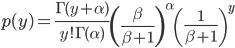 \displaystyle p(y)=\displaystyle \frac{\Gamma(y+\alpha)}{y!\Gamma(\alpha)}\left(\frac{\beta}{\beta+1}\right)^\alpha\left(\frac{1}{\beta+1}\right)^y