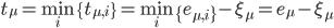\displaystyle t_\mu = \min_i \{ t_{\mu,i} \} = \min_i \{ e_{\mu,i} \} - \xi_{\mu} = e_{\mu} - \xi_{\mu}