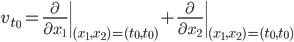 \displaystyle v_{t_0} = \left. \frac{\partial}{\partial x_1} \right _{(x_1, x_2)=(t_0, t_0)} + \left. \frac{\partial}{\partial x_2} \right _{(x_1, x_2)=(t_0, t_0)}