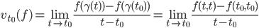 \displaystyle v_{t_0}(f) = \lim_{t \to t_0}\frac{f(\gamma(t)) - f(\gamma(t_0))}{t - t_0} = \lim_{t \to t_0}\frac{f(t,t) - f(t_0, t_0)}{t - t_0}