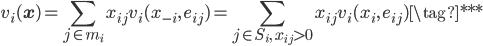\displaystyle v_i(\mathbf{x}) = \sum_{j\in m_i} x_{ij} v_i(x_{-i}, \, e_{ij}) = \sum_{j \in S_i, \; x_{ij} > 0} x_{ij} v_i(x_i, \, e_{ij}) \tag{***}