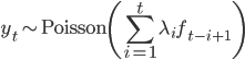 \displaystyle y_t \sim \operatorname{Poisson}\left(\sum_{i=1}^{t} \lambda_i f_{t-i+1}\right)