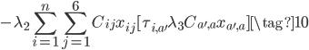 \displaystyle{  -\lambda_2 \sum^n_{i=1} \sum^6_{j=1} C_{ij} x_{ij} [ \tau_{i,a'} \lambda_3 C_{a',a} x_{a',a} ] \tag{10} }
