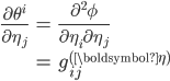 \displaystyle{ \begin{eqnarray} \frac{\partial \theta^i}{\partial \eta_j} &=& \frac{\partial^2 \phi}{\partial \eta_i \partial \eta_j} \\ &=& g_{ij}^{({\boldsymbol \eta})} \end{eqnarray} }