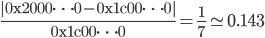 \displaystyle{ \frac{|\mathrm{0x2000 \cdots 0} - \mathrm{0x1c00 \cdots 0}|}{\mathrm{0x1c00 \cdots 0}} = \frac{1}{7} \simeq 0.143 }