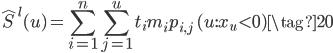 \displaystyle{ \hat{S}^l (u) = \sum_{i=1}^n \sum_{j=1}^u t_i m_i p_{i, j} \quad (u: x_u < 0) \tag{20} }