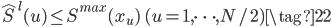 \displaystyle{ \hat{S}^l (u) \leq S^{max} (x_u) \quad (u = 1, \dots, N/2) \tag{22} }