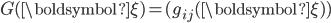 \displaystyle{ G({\boldsymbol \xi}) = (g_{ij}({\boldsymbol \xi})) }