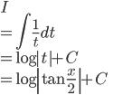 \displaystyle{ I  \\= \int \frac{1}{t} dt \\= \log |t| + C\\ = \log\left|\tan \frac{x}{2}\right|+ C}