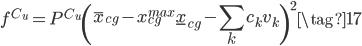 \displaystyle{ f^{C_u} = P^{C_u} \left( \bar{x}_{cg} - x_{cg}^{max} \underline{x}_{cg} - \sum_{k} c_k v_k \right)^2 \tag{17} }