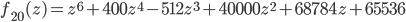 \displaystyle{ f_{20}(z) = z^6 + 400 z^4 - 512 z^3 + 40000 z^2 + 68784 z + 65536 }