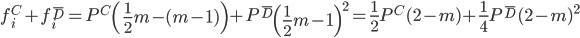 \displaystyle{ f_i^C + f_i^{\bar{D}}  = P^C \left( \frac{1}{2} m - (m-1) \right) + P^{\bar{D}} \left(\frac{1}{2} m-1 \right)^2  = \frac{1}{2} P^C (2-m) + \frac{1}{4} P^{\bar{D}} (2-m)^2  }