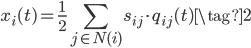 \displaystyle{ x_{i} (t) =  \frac{1}{2} \sum_{j \in N(i)} s_{ij} \cdot q_{ij} (t) \tag{2} }
