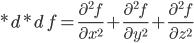 \displaystyle{*d* d\,f=\frac{\partial^2 f}{\partial x^2}+\frac{\partial^2 f}{\partial y^2}+\frac{\partial^2 f}{\partial z^2}}