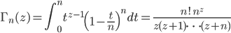 \displaystyle{\Gamma_n(z)=\int_0^n t^{z-1}\left(1-\frac{t}{n}\right)^ndt=\frac{n!\,n^{z}}{z(z+1)\dots(z+n)}}