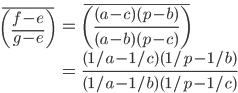 \displaystyle{\begin{align}\overline{\left(\frac{f-e}{g-e}\right)} &= \overline{\left(\frac{(a-c)(p-b)}{(a-b)(p-c)}\right)}\\&= \frac{(1/a-1/c)(1/p-1/b)}{(1/a-1/b)(1/p-1/c)}\end{align}}