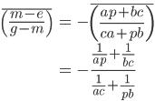 \displaystyle{\begin{align}\overline{\left(\frac{m-e}{g-m}\right)} &= -\overline{\left(\frac{ap+bc}{ca+pb}\right)}\\&= -\frac{\frac{1}{ap}+\frac{1}{bc}}{\frac{1}{ac}+ \frac{1}{pb}}\end{align}}
