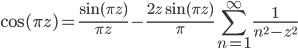 \displaystyle{\cos(\pi z)=\frac{\sin(\pi z)}{\pi z}-\frac{2z\sin(\pi z)}{\pi}\sum_{n=1}^\infty\frac{1}{n^2-z^2}}