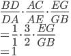 \displaystyle{\frac{BD}{DA}\cdot \frac{AC}{AE}\cdot\frac{EG}{GB} \\ = \frac{1}{1} \cdot\frac{3}{2}\cdot\frac{EG}{GB} \\ = 1}