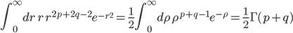 \displaystyle{\int_0^\infty dr \,r\,r^{2p+2q-2}e^{-r^2}=\frac{1}{2}\int_0^\infty d\rho\,\rho^{p+q-1}e^{-\rho}=\frac{1}{2}\Gamma(p+q)}