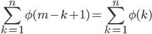 \displaystyle{\sum_{k=1}^{n} \phi(m-k+1) = \sum_{k=1}^{n} \phi(k) }