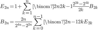 \displaystyle{E_{2n}=1+\sum_{k=1}^n \binom{2n}{2k-1}\frac{2^{2k}-2^{4k}}{2k}B_{2k}\\ B_{2n}=\frac{2n}{2^{4n}-2^{2n}}\sum_{k=0}^{n-1} \binom{2n-1}{2k}E_{2k}}