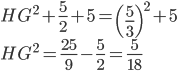 \displaystyle{HG^2 + \frac{5}{2}  +5 = \left(\frac{5}{3}\right)^2 + 5 \\HG^2 = \frac{25}{9} - \frac{5}{2} = \frac{5}{18}}