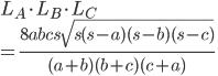 \displaystyle{L_A \cdot L_B \cdot L_C \\ = \frac{8abcs\sqrt{s(s-a)(s-b)(s-c)}}{(a+b)(b+c)(c+a)} }