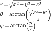 \displaystyle{r=\sqrt{x^2+y^2+z^2}\\ \theta=\arctan\left(\frac{\sqrt{x^2+y^2}}{z}\right)\\ \varphi=\arctan\left(\frac{y}{x}\right)}