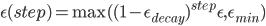 \epsilon(step) = \max((1 - \epsilon_{decay})^{step} \epsilon, \epsilon_{min})