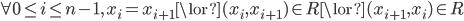 \forall 0 \leq i \leq n-1,\, x_{i} = x_{i+1} \lor (x_{i},x_{i+1}) \in R \lor (x_{i+1},x_{i}) \in R