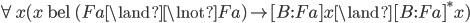 \forall x(x \text{ bel } (Fa\land\lnot Fa) \rightarrow [B:Fa]x\land[B:Fa]^*x)