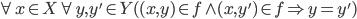 \forall x\in X\forall y,y'\in Y((x,y)\in f\wedge (x,y')\in f\Rightarrow y=y')