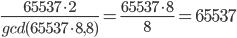 \frac {65537 \cdot 2} {gcd(65537 \cdot 8, 8) } = \frac {65537 \cdot 8} {8} = 65537