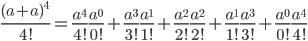 \frac{(a+a)^{4}}{4!} = \frac{a^{4}}{4!} \frac{a^{0}}{0!} + \frac{a^{3}}{3!} \frac{a^{1}}{1!} + \frac{a^{2}}{2!} \frac{a^{2}}{2!} + \frac{a^{1}}{1!} \frac{a^{3}}{3!} + \frac{a^{0}}{0!} \frac{a^{4}}{4!}