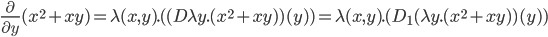 \frac{\partial }{\partial y}(x^2 + xy) = \lambda(x, y).( (D\lambda y.(x^2 + xy))(y)) = \lambda(x, y).(D_1(\lambda y.(x^2 + xy))(y))