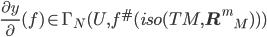 \frac{\partial y}{\partial}(f) \in \Gamma_N(U, f^{\#}(iso(TM, {{\bf R}^m}_M)))
