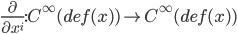 \frac{\partial}{\partial x^i} : C^\infty(def(x)) \to C^\infty(def(x))