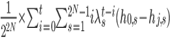 \frac{1}{2^{2N}}\times \sum _ {i=0}^t \sum _ {s=1}^{2^N-1}i\lambda _ s^{t-i}(h _ {0,s}-h _ {j,s})