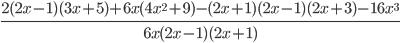 \frac{2(2x-1)(3x + 5)+6x(4x ^{2}+9)-(2x +1)(2x - 1)(2x + 3)- 16x ^{3}}{6x(2x -1)(2x + 1)}