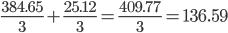\frac{384.65}{3}+\frac{25.12}{3}=\frac{409.77}{3}=136.59