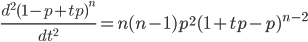 \frac{d^2 (1-p+tp)^n}{dt^2} = n(n-1)p^2 (1+tp-p)^{n-2}