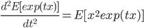 \frac{d^2E[exp(tx)]}{dt^2}=E[x^2 exp(tx)]