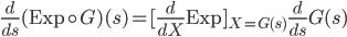 \frac{d}{ds}(\mathrm{Exp}\circ G)(s) = [\frac{d}{dX}\mathrm{Exp}]_{X=G(s)}\, \frac{d}{ds}G(s)